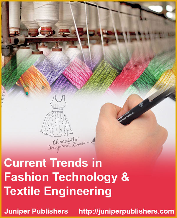 Juniper Publishers Current Trends in Fashion Technology & Textile Engineering