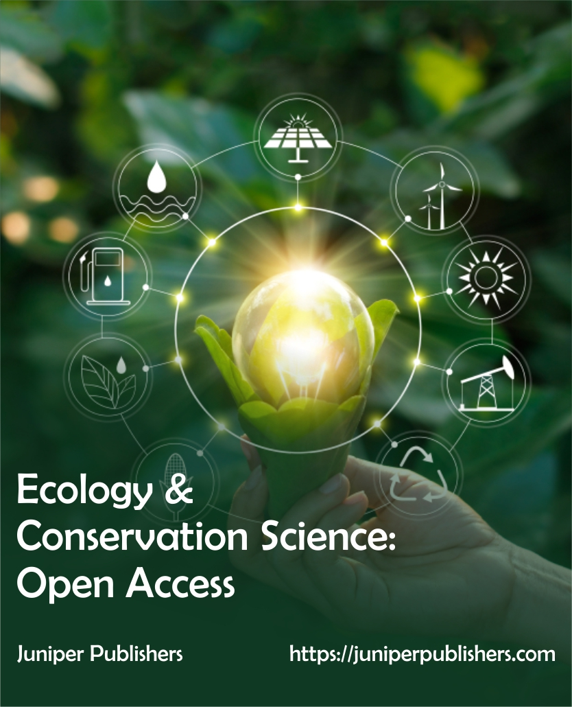 Juniper Publishers Ecology & Conservation Science: Open Access