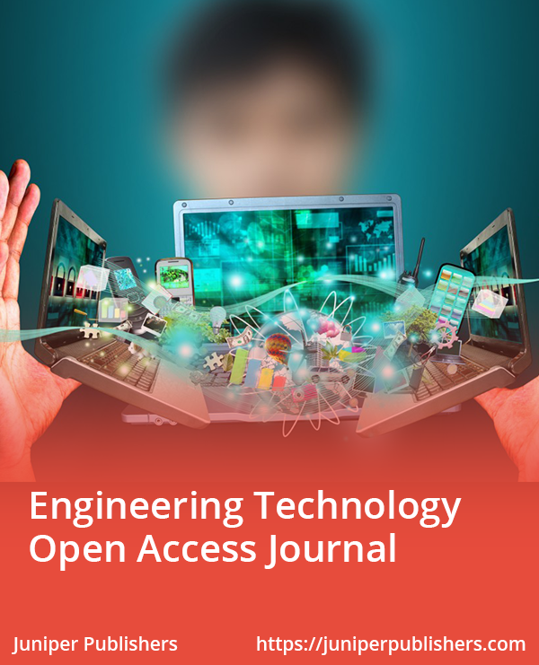 Juniper Publishers Engineering Technology Open Access Journal