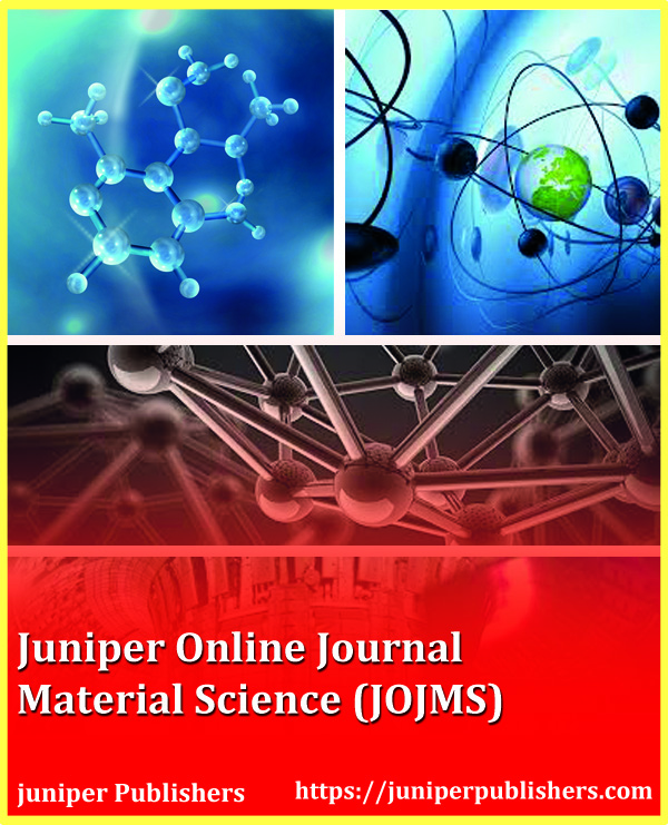 Juniper Publishers Juniper Online Journal Material Science