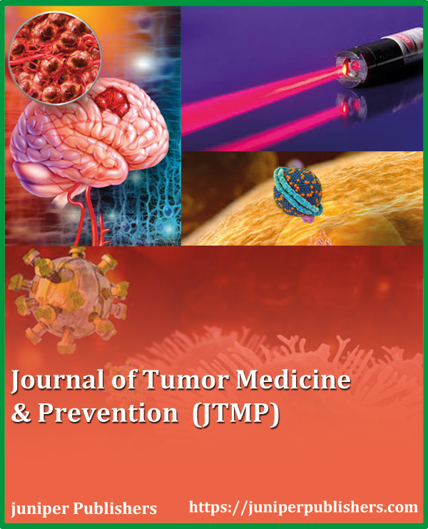 Juniper Publishers Journal of Tumor Medicine & Prevention