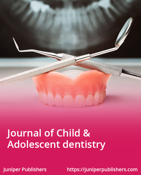 Juniper Publishers Journal of Child & Adolescent Dentistry