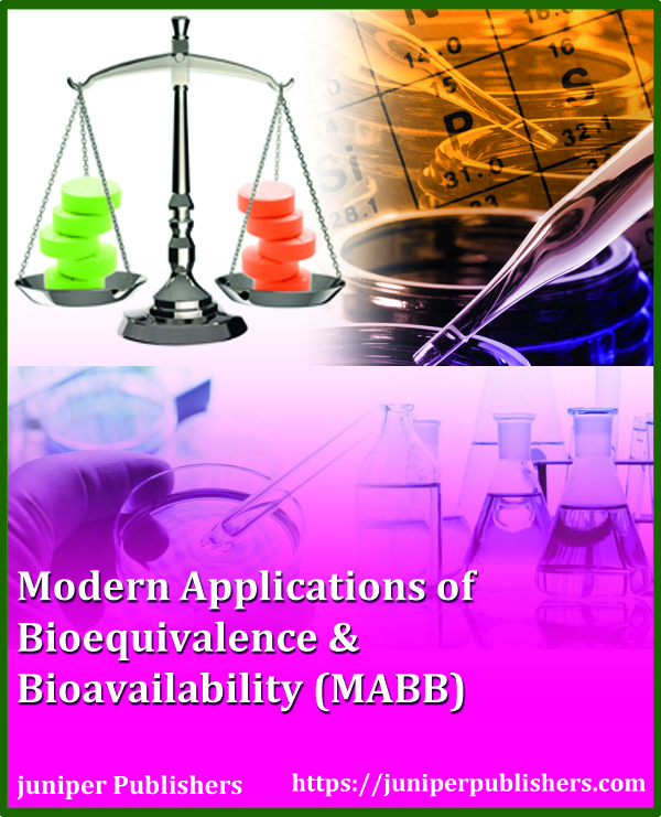 Juniper Publishers Modern Applications of Bioequivalence & Bioavailability