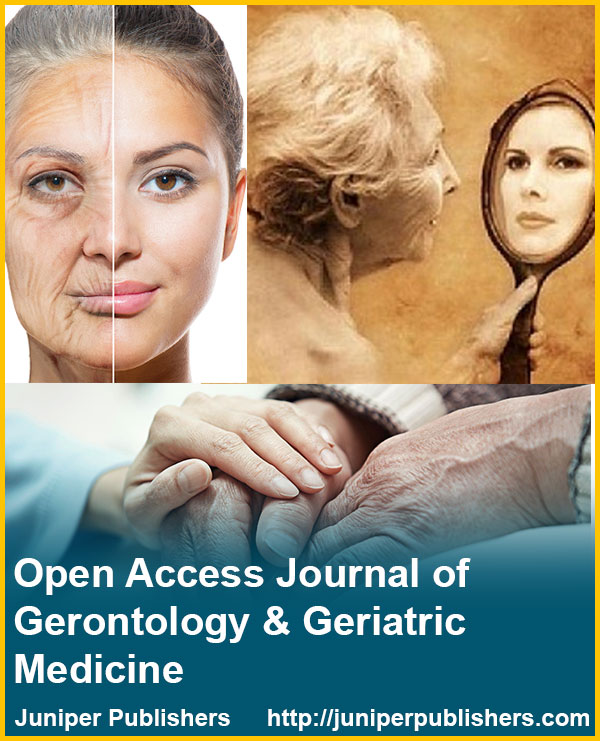 Juniper Publishers Open Access Journal of Gerontology & Geriatric Medicine