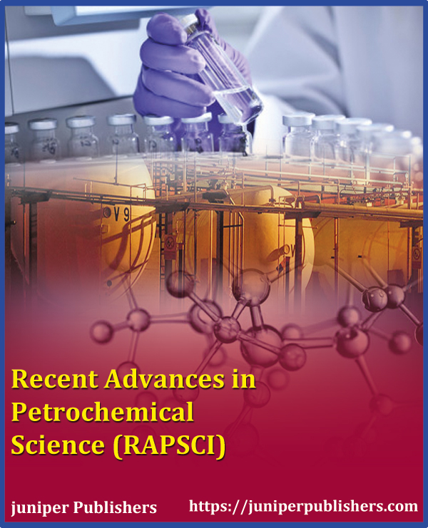 Juniper Publishers Recent Advances in Petrochemical Science